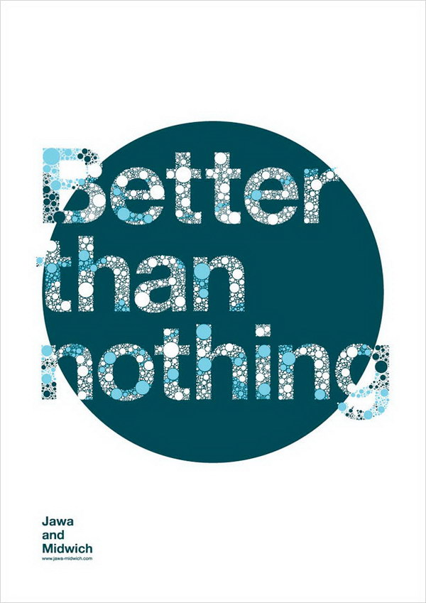 better than nothing type poster 7