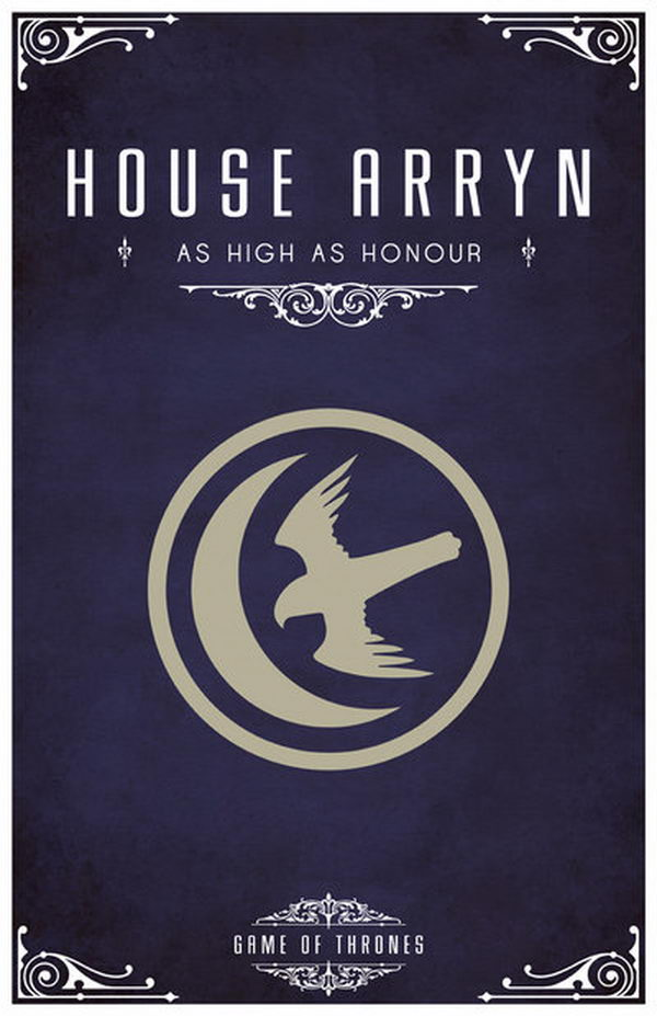 The motto of House Arryn is 'As High As Honor'. The sigil of House Arryn is a falcon soaring against the moon.
