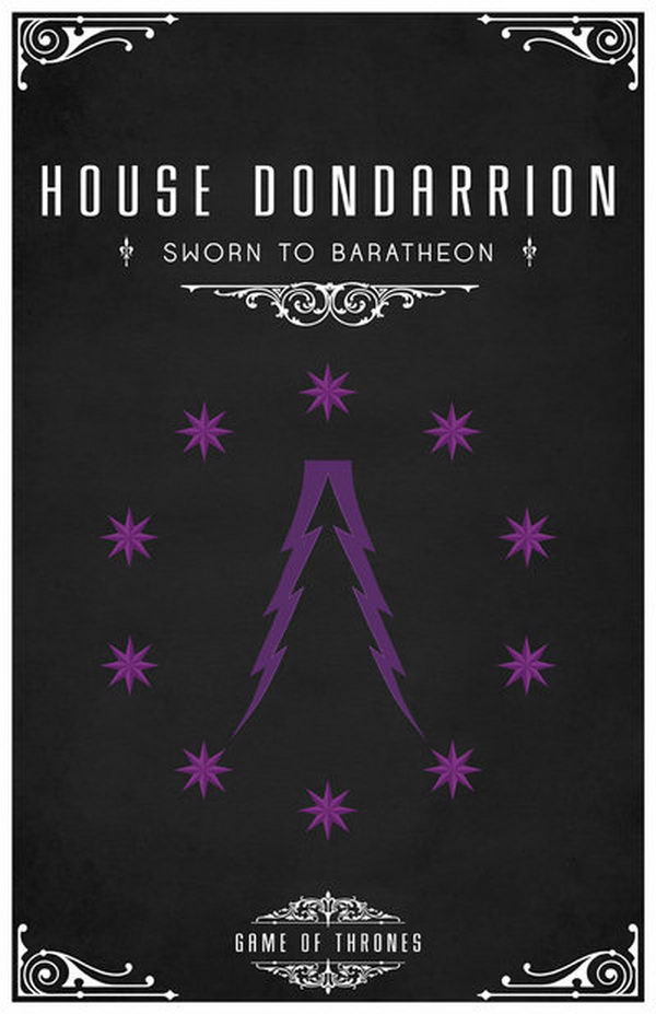 House Dondarrion is a vassal house that holds fealty to House Baratheon of Storm's End. House Dondarrion's sigil is a forked purple lightning bolt on a black field of Stars.