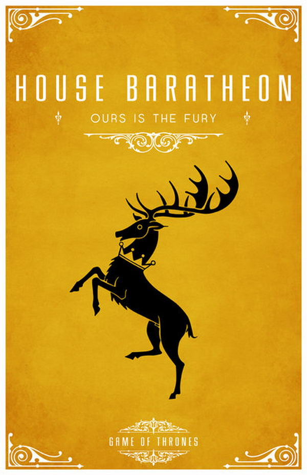 The House Baratheon's motto is 'Ours is the Fury.' Its sigil is a crowned black stag on a golden field.