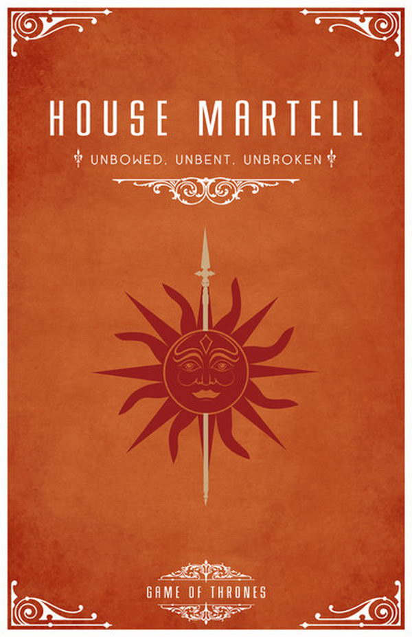 House Martell Motto. Their sigil is a red sun pierced by a golden spear. Their motto is 'Unbowed, Unbent, Unbroken'.