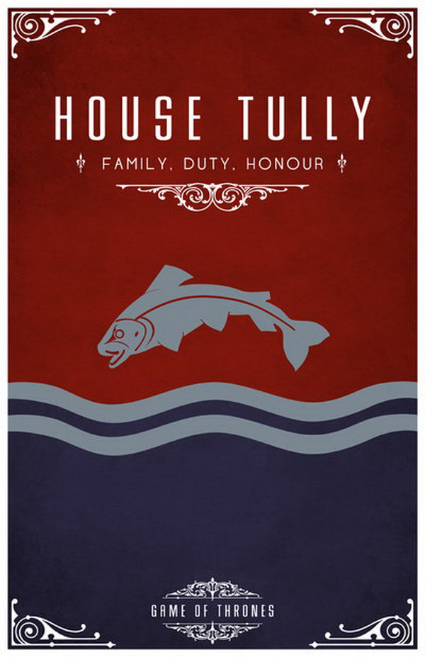 House Tully Motto. Their sigil is a silver trout leaping over a field of blue and red. The motto of House Tully is 'Family, Duty, Honor'.