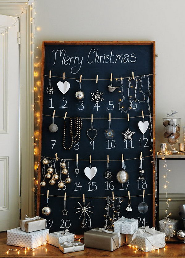 Chalkboard advent calendar. This advent calendar is a fun, popular way for kids and adults to count down the days until Christmas. Kids would love the surprises hidden behind each day.
