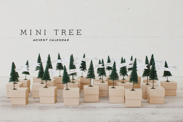 Mini tree advent. This advent calendar is a fun, popular way for kids and adults to count down the days until Christmas. Kids would love the surprises hidden behind each day.
