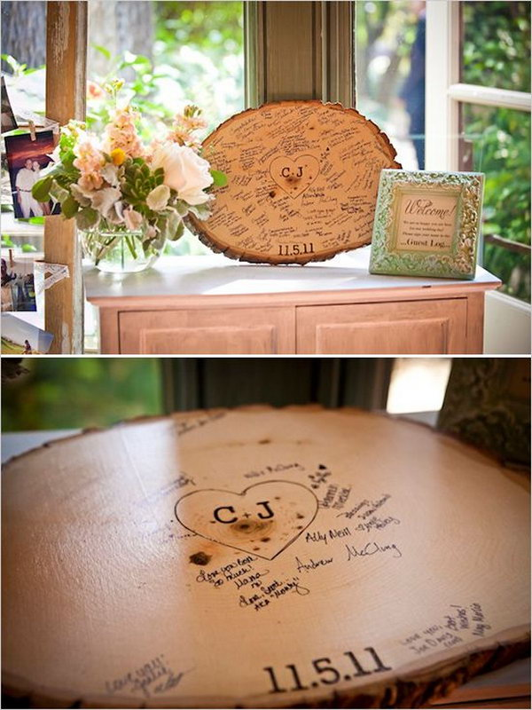 Tree Stump Signing Guestbook. To break out from the ordinary guestbook, you can also ask guests to log in by signing a cross section of a tree. It coordinates with the nature theme.