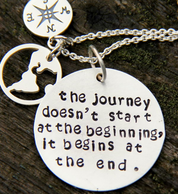 Compass Graduation Quote. This sterling silver compass necklace with the stamped quote is perfect to encourage the graduate to start the new adventure. The journey doesn't start at the beginning, it begins at the end. As the quote suggests, the graduate should start the new journey to say goodbye to the past.