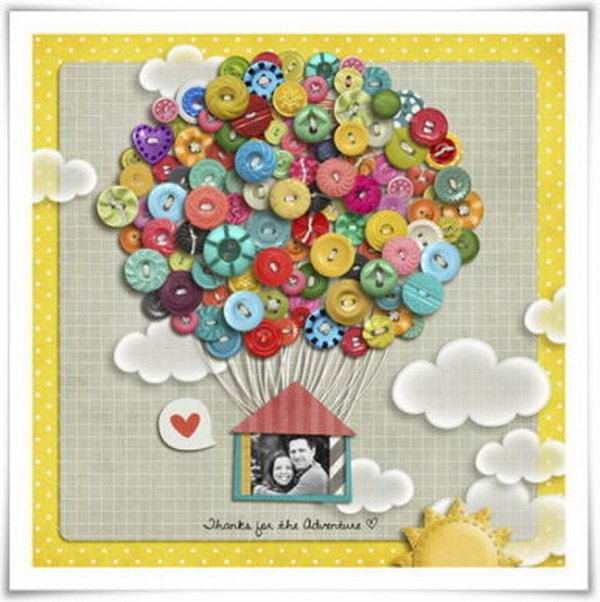 Balloon scrapbook ideas. Put the picture between lovers in a house, decorated with colorful buttons in the shape of a big balloon. This design of the scrapbook implies the life with their lover is colorful, warm, and free.
