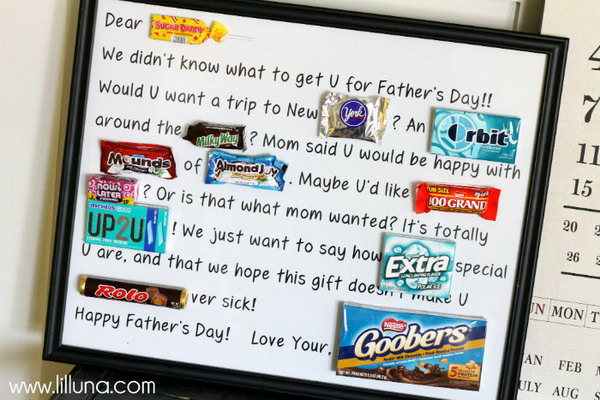 Candy Bar Poster. Use the candy bars to make a poster as a creative gift to show how much you love your Daddy. Learn the tutorial here.