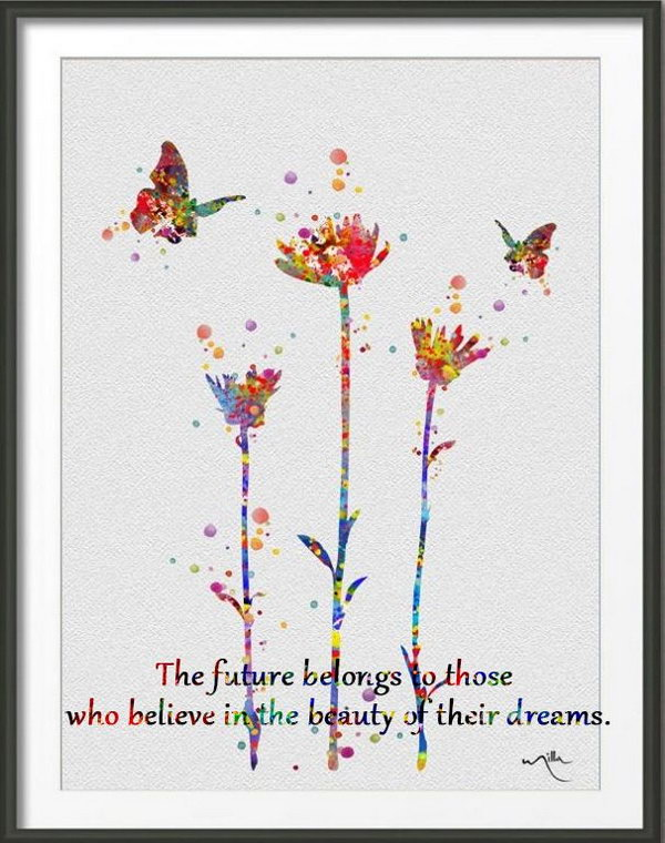 Believe in Dreams. The future belongs to those who believe in the beauty of their dreams. Always believe in your dreams, never lose hope, make every effort to lead a meaningful life follow the footprints of your dreams.