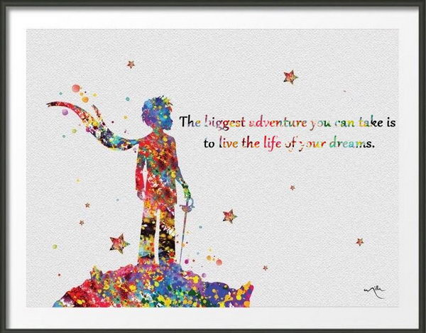 Dream Quote. The biggest adventure you can take is to live the life of your dreams. We all need to take risks to live up to our own expectation and make our dreams come true.