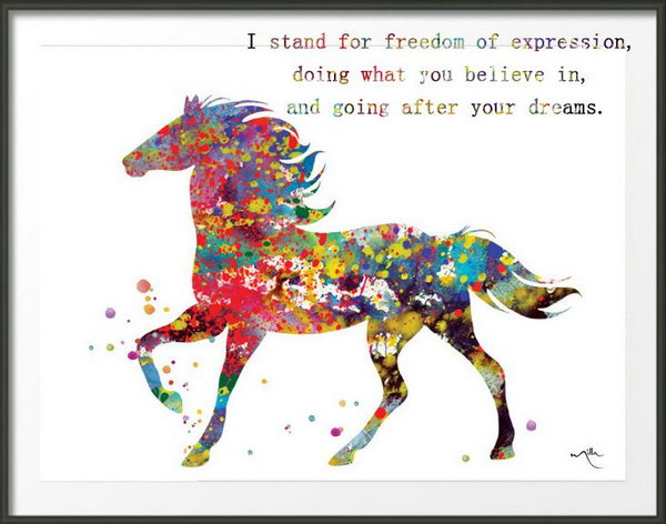Freedom and Dreams. I stand for freedom of expression, doing what you believe in, and going after your dreams. Always be free to imagine, dream your dream and turn it into reality.