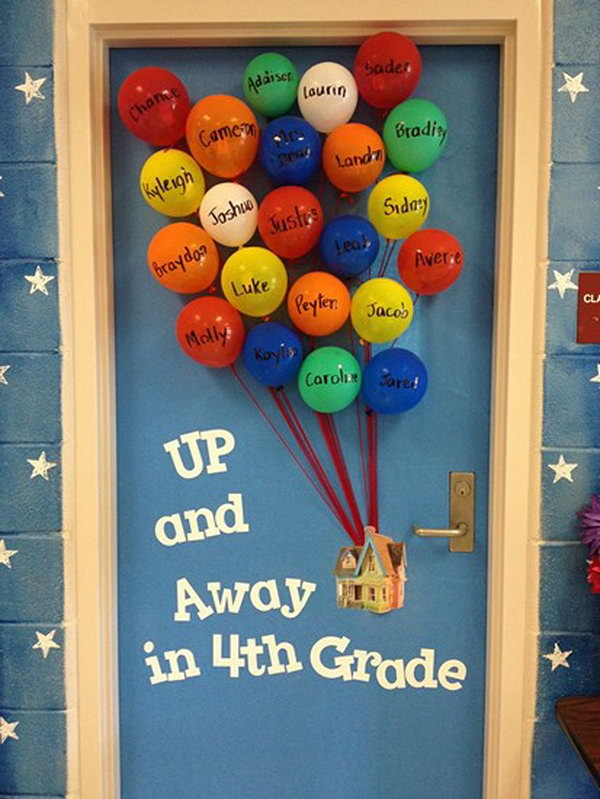 Up Balloon Bulletin Board. You could write down all students' names on the balloons and make a balloon bouquet for the classroom door to welcome your kids.