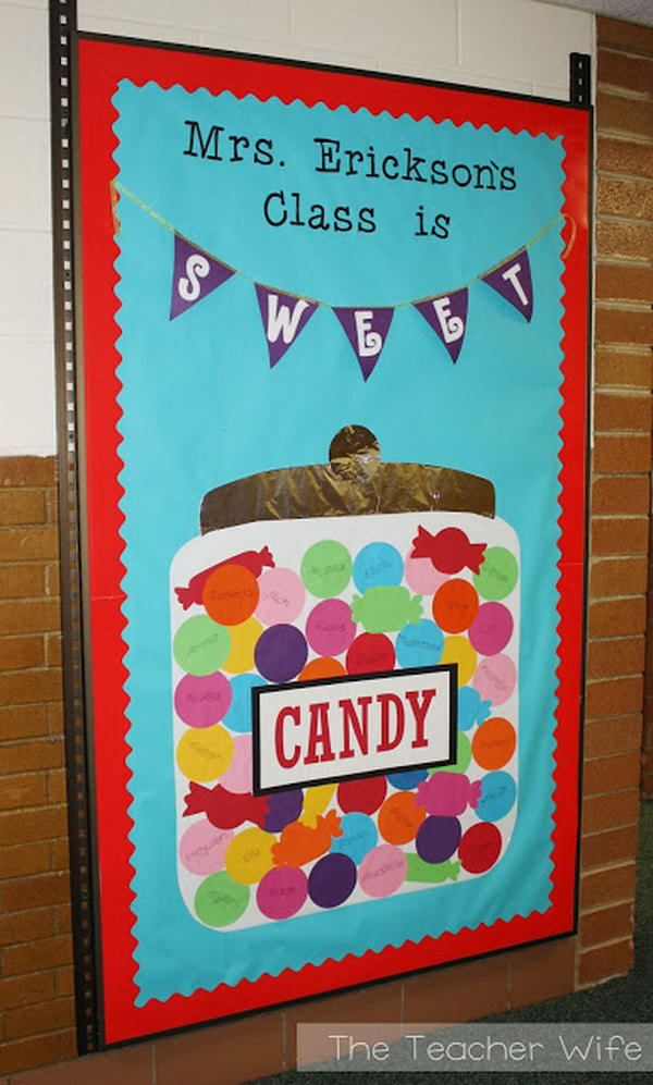 Candy Bulletin Board Idea. Every teacher wants to give their new students a surprise on the first day of school. How about this candy board? New students will have fun finding their own names in the candy jar.
