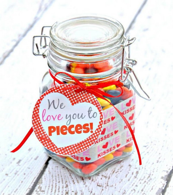 Sweets in a Jar. His favorite sweets in a jar together with a 'We love you to pieces!' labels will definitely paint a smile on his face.