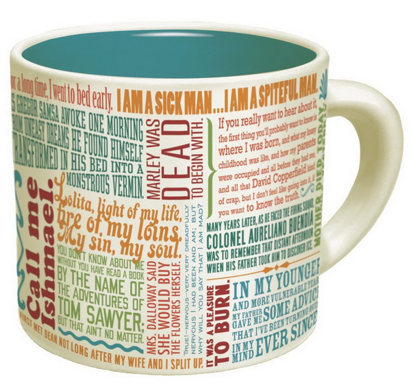 First Lines of Literature Mug. This mug is really a great gift for a book lover or literature buff. It'll give you the literary inspiration to tackle your day.