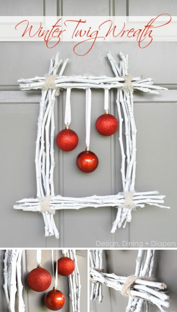 winter twig and ornaments wreath - Diy Christmas Decorations Ideas