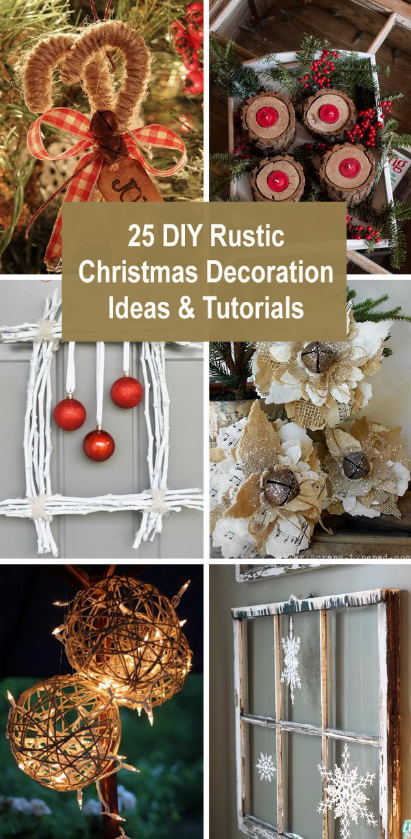 25 DIY Rustic Christmas Decoration Ideas & Tutorials.