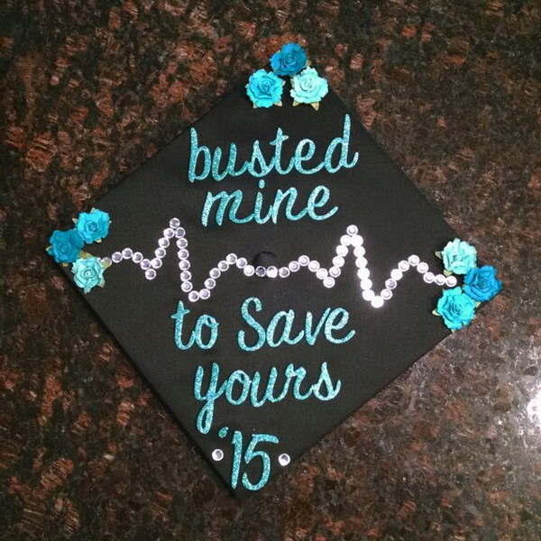 Busted Mine To Save Yours Nursing Graduation Cap.