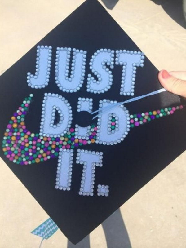 Just Did It Graduation Cap.
