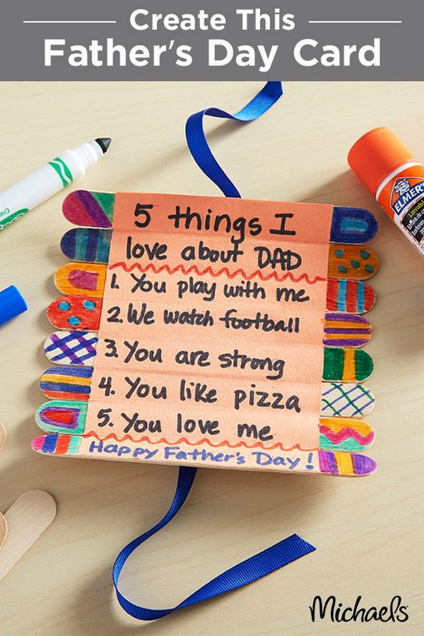 5 Things I Love About Dad Stick Roll Up Card. This card is a great project for siblings to do together, but it can also be done by any kid with their mom's help. Fathers everywhere will definitely love to roll out this unique card and find out what their kids really think about them.