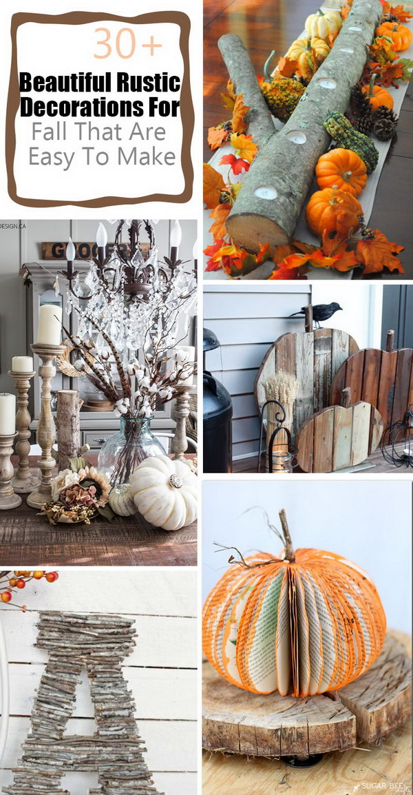 Beautiful  Rustic Decorations For Fall That Are Easy To Make.