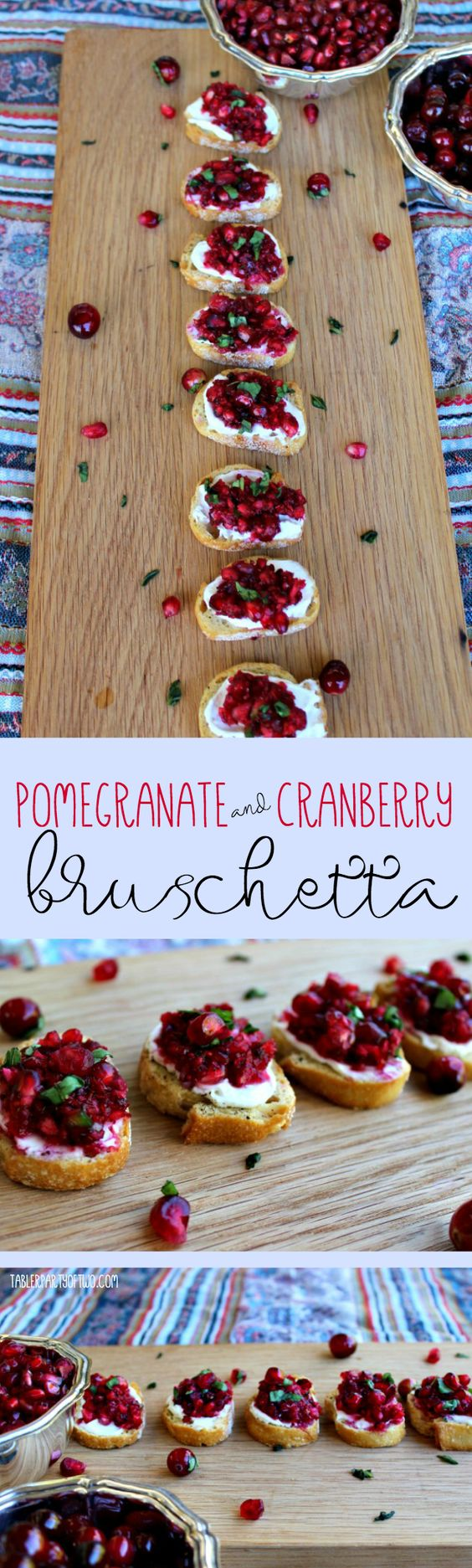 Pomegranate and Cranberry Bruschetta.