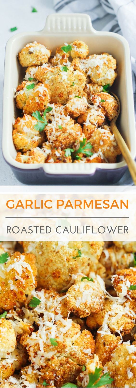 Garlic Parmesan Roasted Cauliflower.