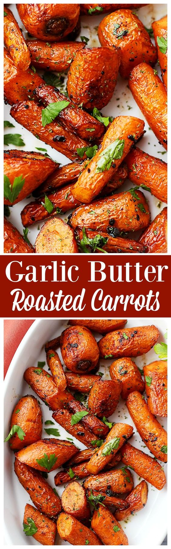Garlic Butter Roasted Carrots.