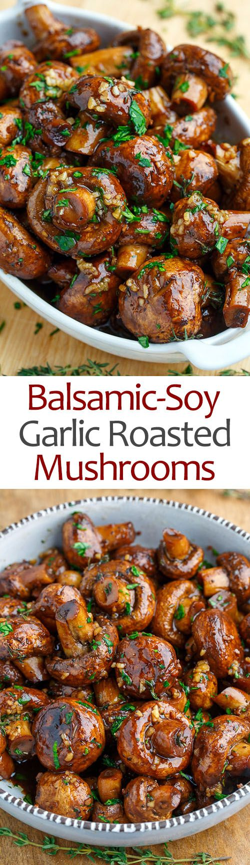 Balsamic Soy Roasted Garlic Mushrooms.