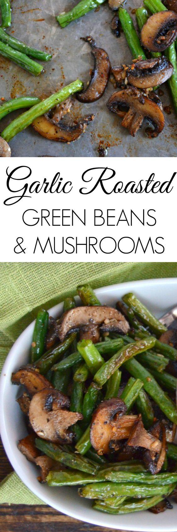 Garlic Roasted Green Beans and Mushrooms.