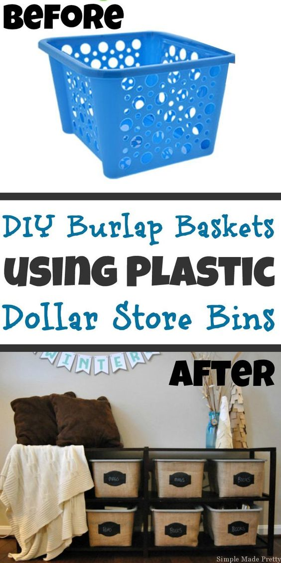 DIY Burlap Baskets Using Plastic Dollar Store Bins.