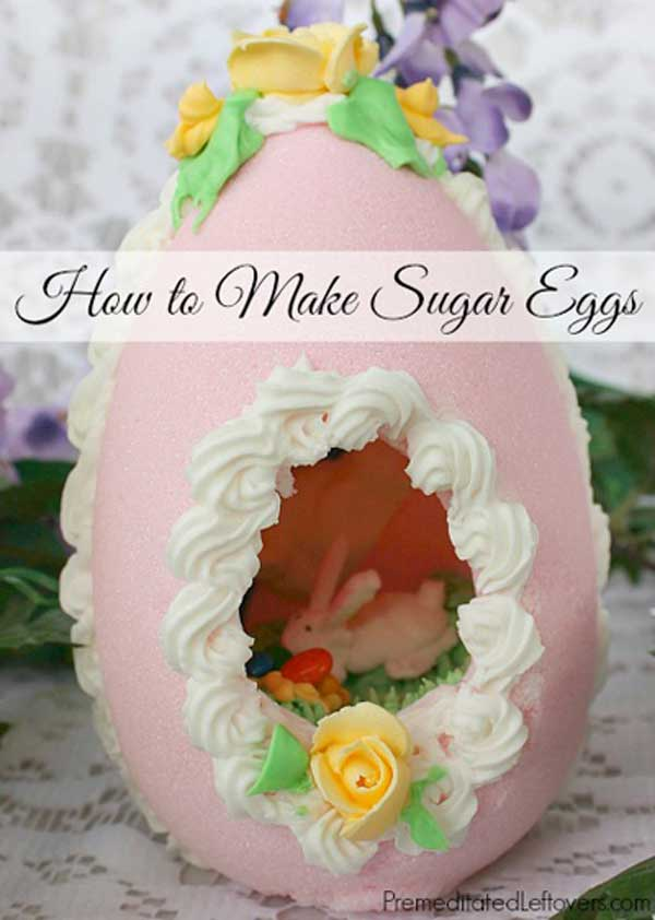 Make Sugar Eggs for Easter.